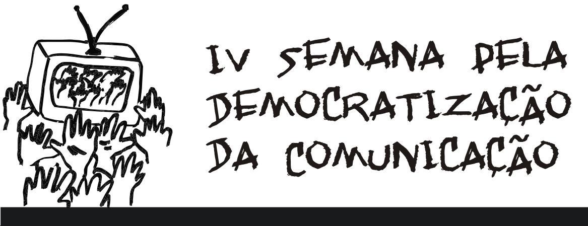 IV Semana pela Democratização da Comunicação