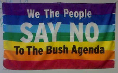 'We the people just say NO to the Bush agenda' banner