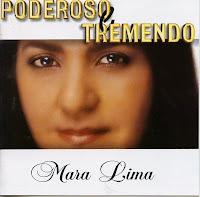 Mara Lima - Poderoso e Tremendo 2003