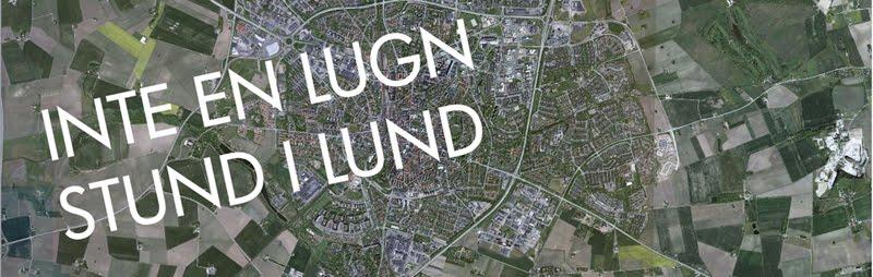 inte en lugn stund i Lund