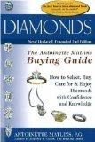 Diamonds: The Antoinette Matlins Buying Guide--how to Select, Buy, Enjoy Diamonds With C