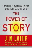 The Power of Story: Rewrite Your Destiny in Business and in Life (Kindle Edition)