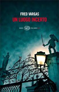 Fred_Vargas_Un_Luogo_Incerto_Vampiri_Thriller_Poliziesco_Horror