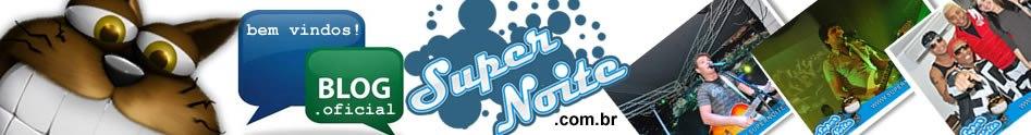 O blog do Portal SuperNoite.com.br