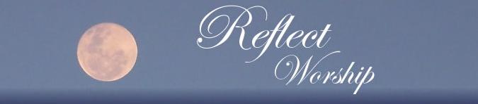 Reflect Worship
