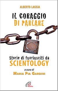 Maria Pia Gardini, a Catholic author who was formerly a Scientologist and has returned to the Catholic Church, has written 'The Courage To Speak Out - Stories of Ex-Scientologists'.