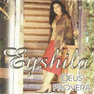 Eyshila &#8211; Deus Prover