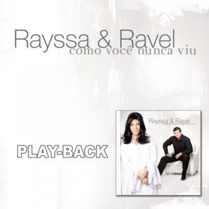 Rayssa e Ravel - Como Voc� Nunca Viu (Playback) 2008