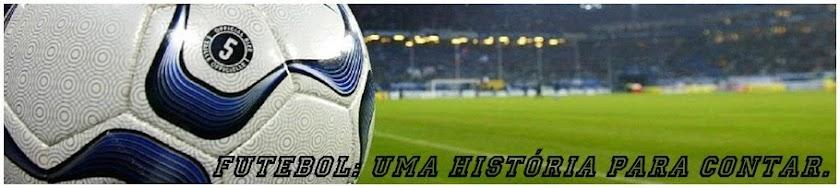 Futebol: uma história para contar