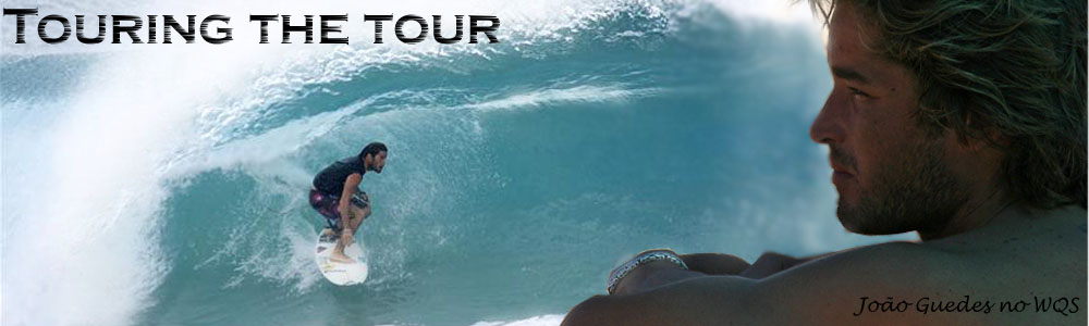 Touring the Tour - João Guedes no WQS