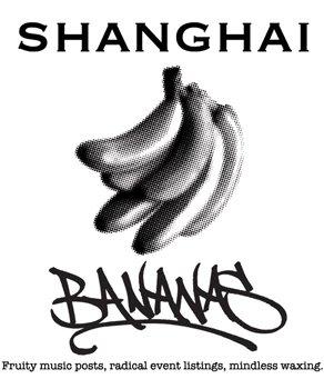 Shanghai Bananas