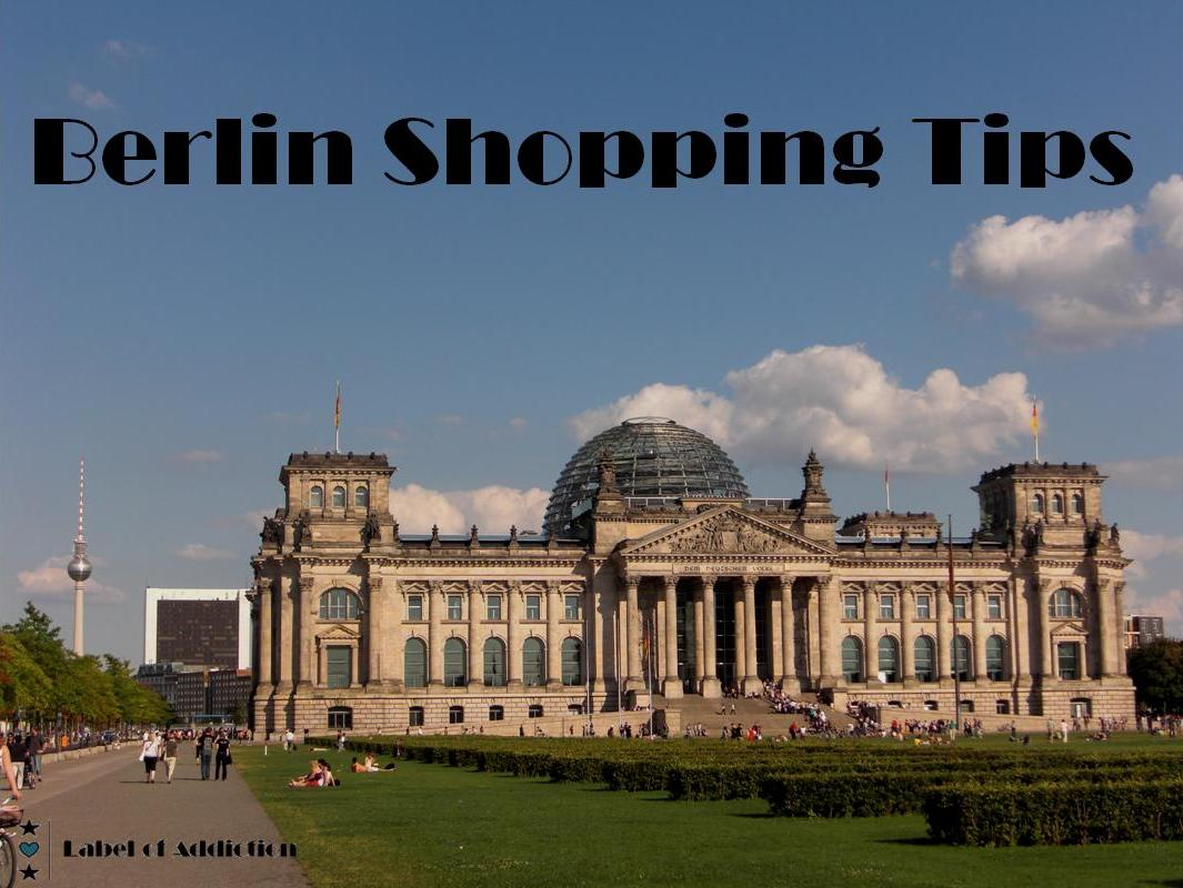 label of addiction fashion blog berlin shopping tips for tourists. Black Bedroom Furniture Sets. Home Design Ideas