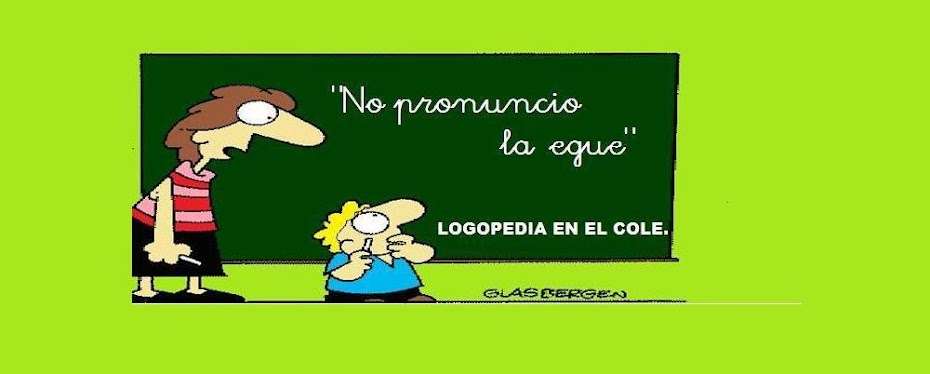 """no pronuncio la egue"".logopedia en el cole."
