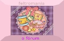 Feltromania