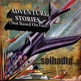 "album art ...soihadto... ""Adventure Stories (Not Based in Fact?)"""