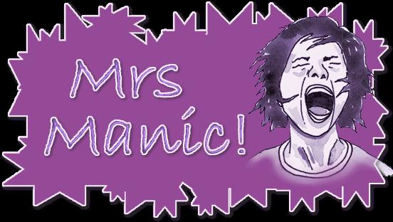 Mrs Manic