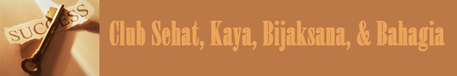 Blog Sehat, Kaya, Bijaksana, dan Bahagia..