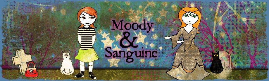 moody&sanguine
