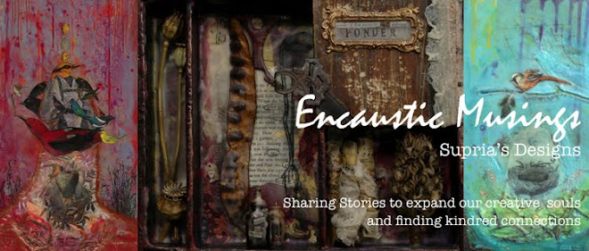 http://supriasdesigns-encausticmusings.blogspot.com