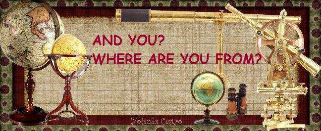 AND YOU? WHERE ARE YOU FROM?