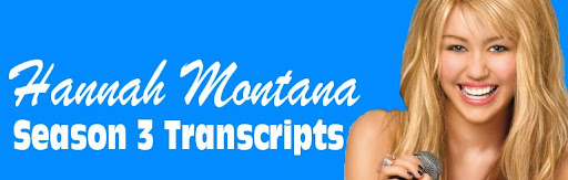 Hannah Montana Season 3 Transcripts