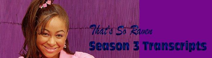 That's So Raven Season 3 Transcripts