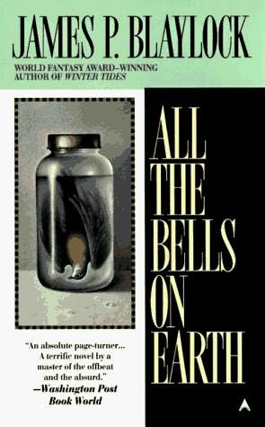 All The Bells on Earth James P. Blaylock