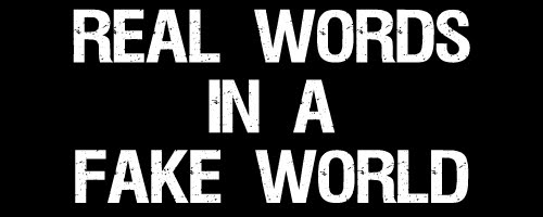 real words in a fake world