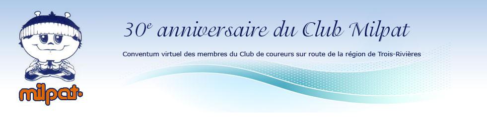 30e anniversaire du Club Milpat