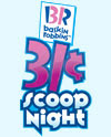 Click to learn more about 31-Cent Scoop Night...