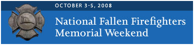 National Fallen Firefighters Memorial Weekend. Click to learn more...