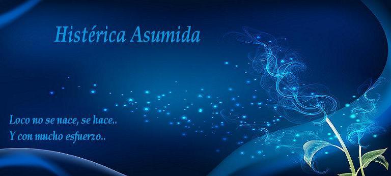 Histérica Asumida