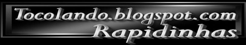 RAPIDINHAS TOCOLANDO