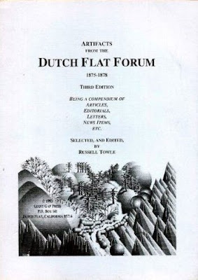 Artifacts From the Dutch Flat Forum, 1875-1878: Being a Compendium of Articles, Editorials, Letters, News Items, Etc.
