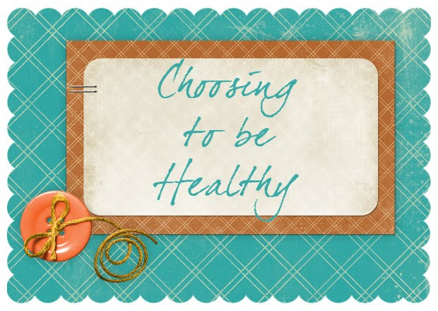 Choosing to be Healthy