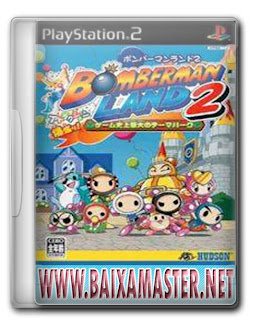 Download Baixar Bomberman Land 2: PS2 Download Games Grátis