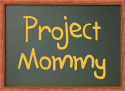 Project Mommy