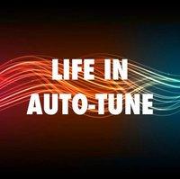 Life in Auto-Tune