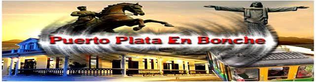 Puerto Plata en Bonche