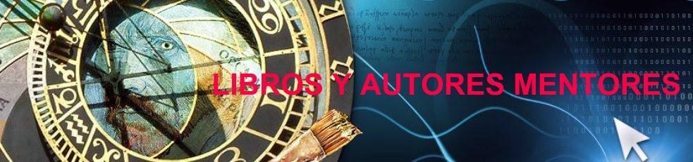 LIBROS Y AUTORES MENTORES