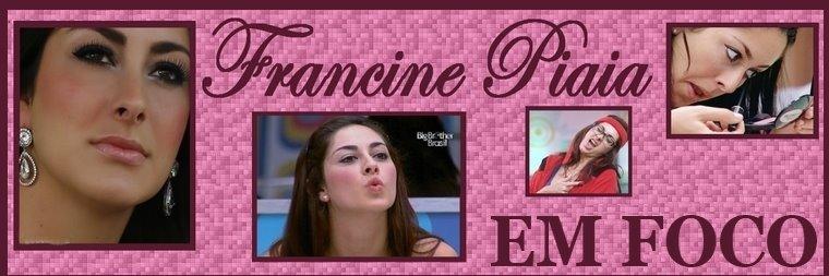 Francine Piaia  -  EM FOCO