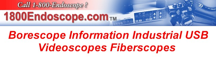 Borescope Information Industrial Fiberscopes HandyScopes Portascopes USB Videoscopes