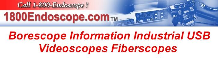 Borescope Information Industrial Fiberscopes HandyScopes Portascopes USB Videoscopes