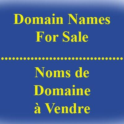 Vente de Noms de Domaine / Domain Names For Sale