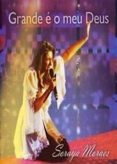 Download Soraya Moraes   Grande É O Meu Deus   2009 baixar