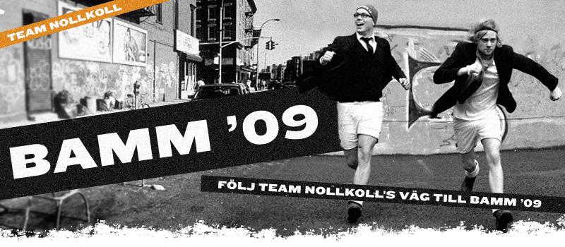 Vägen till BAMM 2009 – TEAM NOLLKOLL