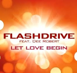 Flashdrive Ft. Dee Robert-Let Love Begin (Original Extend) HQ