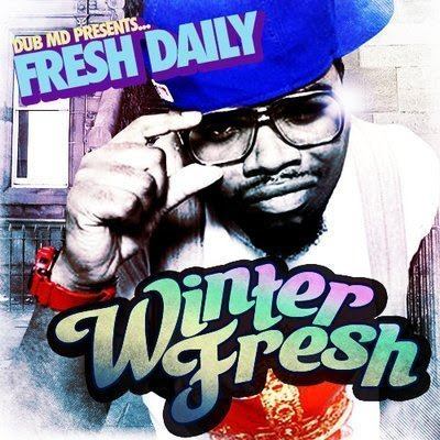 Dub MD & Fresh Daily Presents Winter Fresh Mixtape