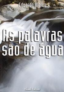AS PALAVRAS SÃO DE ÁGUA