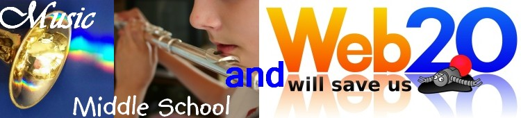 Music, Middle School and Web 2.0